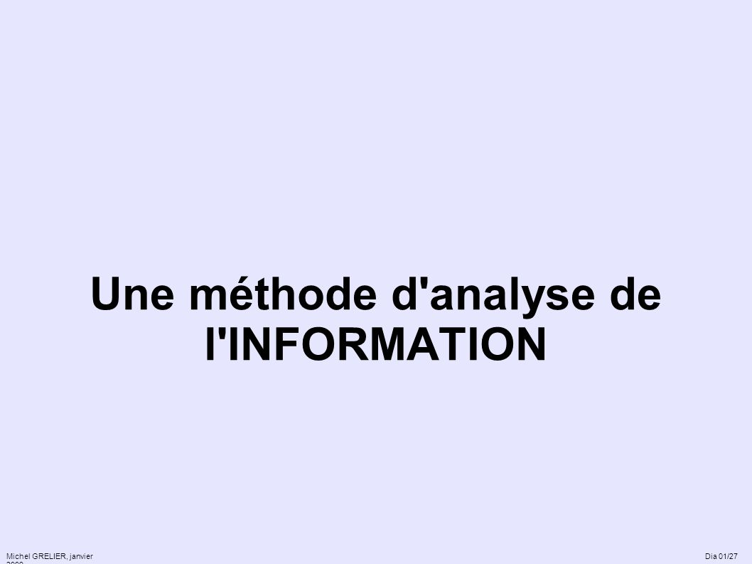 Une méthode d analyse de l INFORMATION