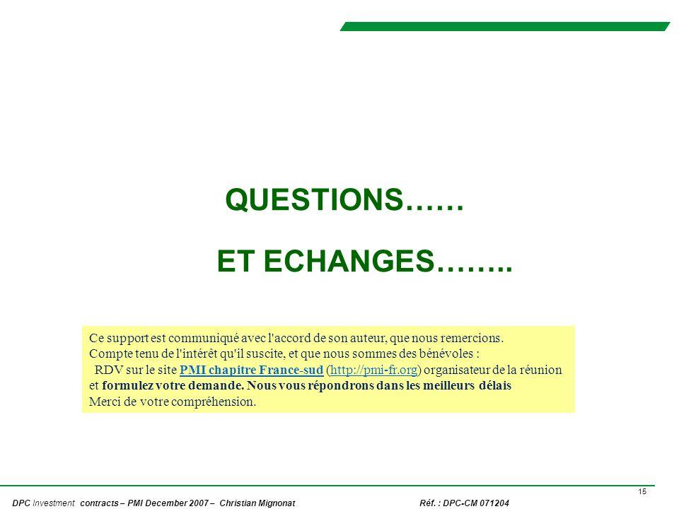 QUESTIONS…… ET ECHANGES……..
