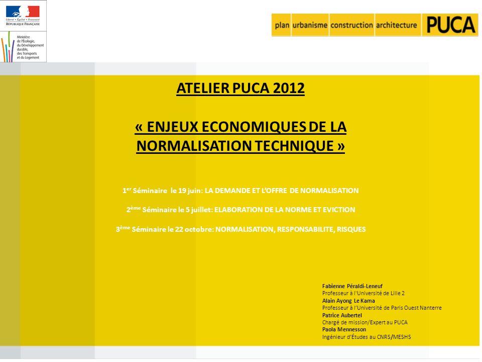 ATELIER PUCA 2012 « ENJEUX ECONOMIQUES DE LA NORMALISATION TECHNIQUE »
