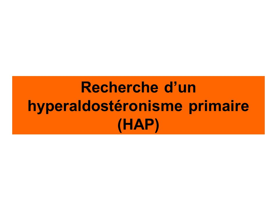 Recherche d'un hyperaldostéronisme primaire (HAP)