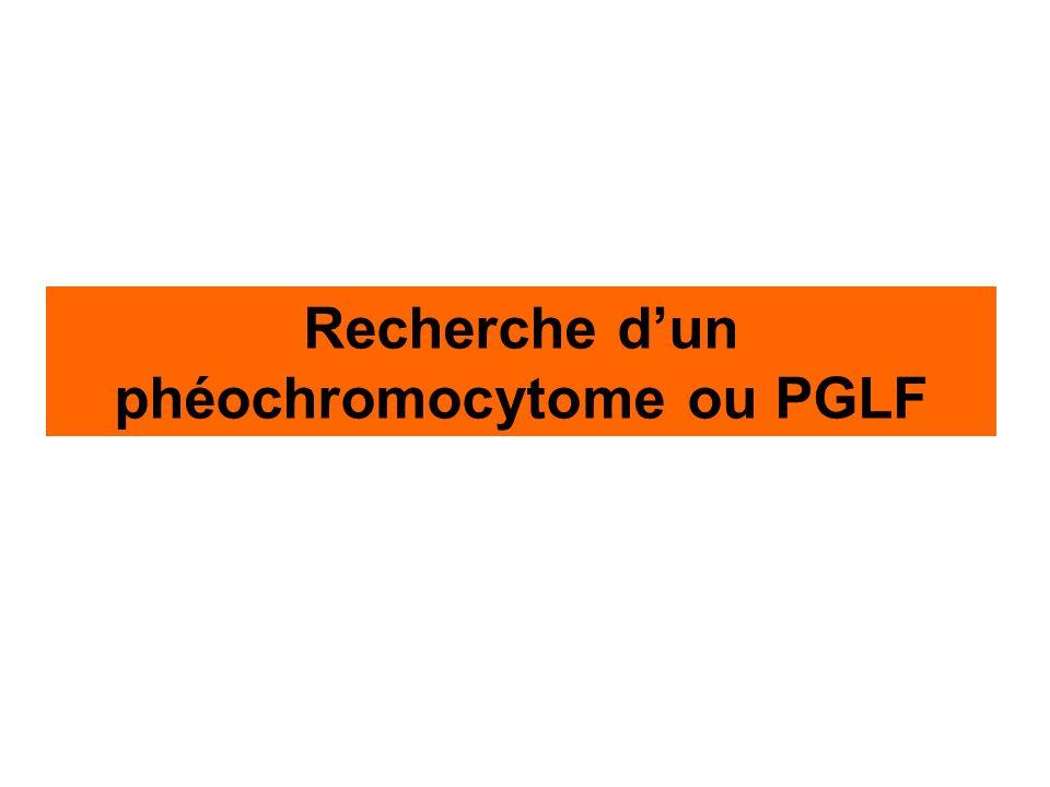 Recherche d'un phéochromocytome ou PGLF