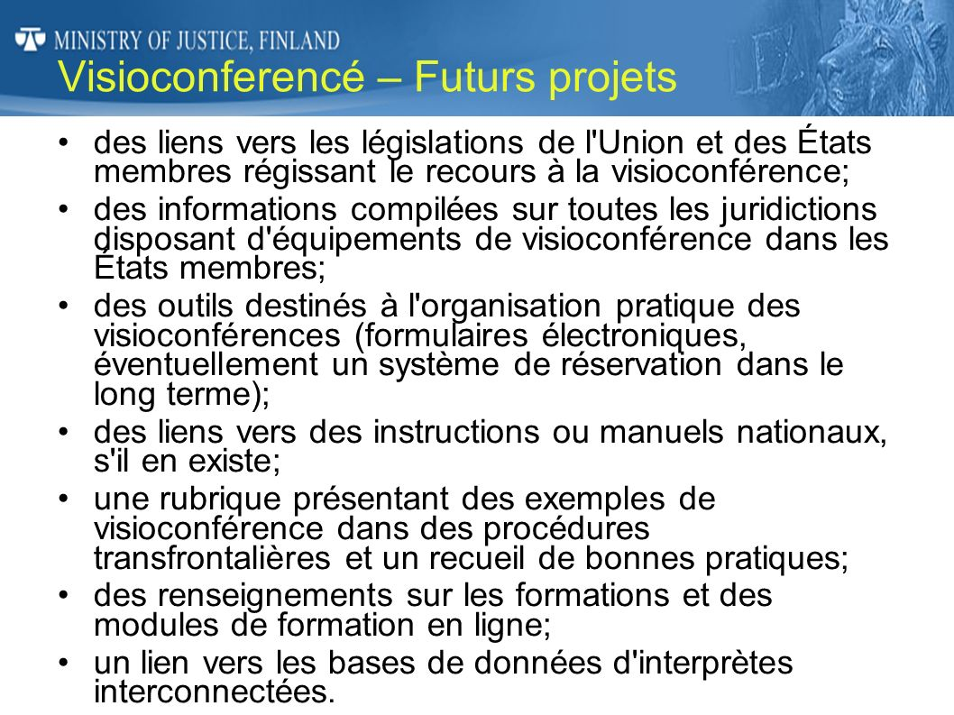 Visioconferencé – Futurs projets