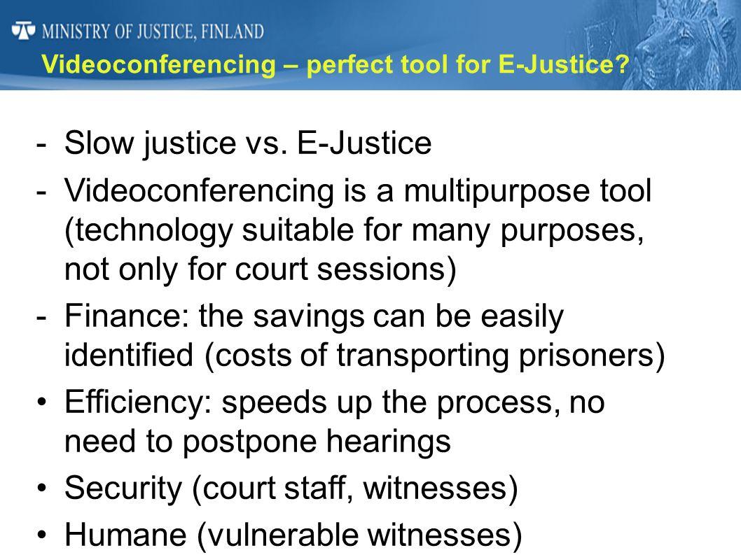 Slow justice vs. E-Justice