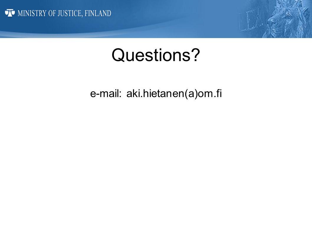 Questions e-mail: aki.hietanen(a)om.fi