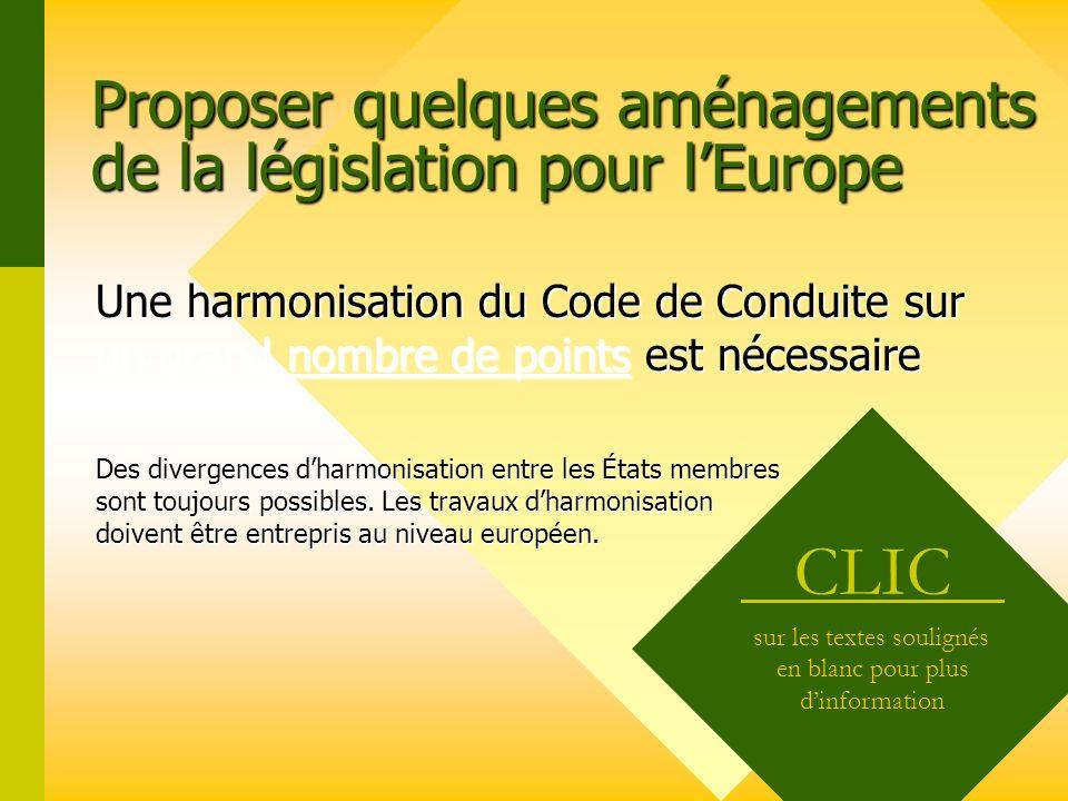 Proposer quelques aménagements de la législation pour l'Europe