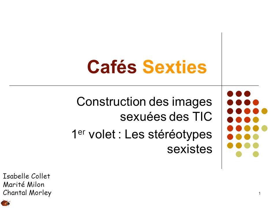 Cafés Sexties Construction des images sexuées des TIC
