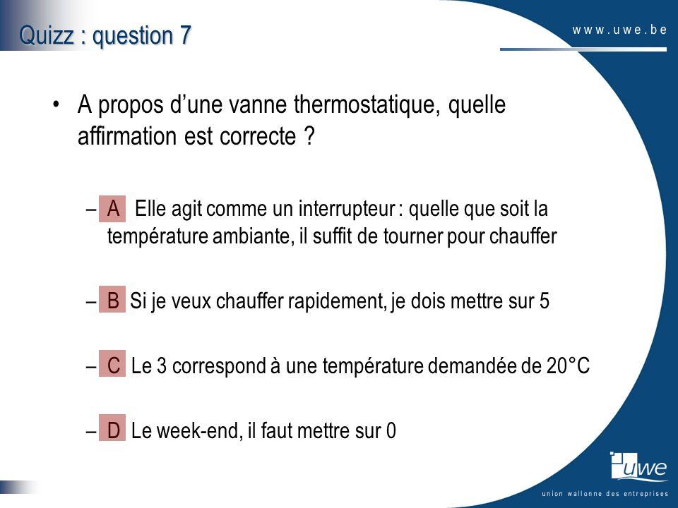 A propos d'une vanne thermostatique, quelle affirmation est correcte