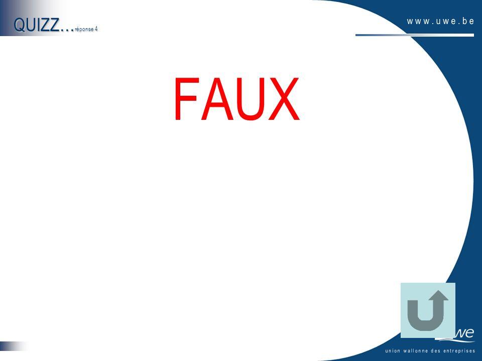 QUIZZ…réponse 4 FAUX