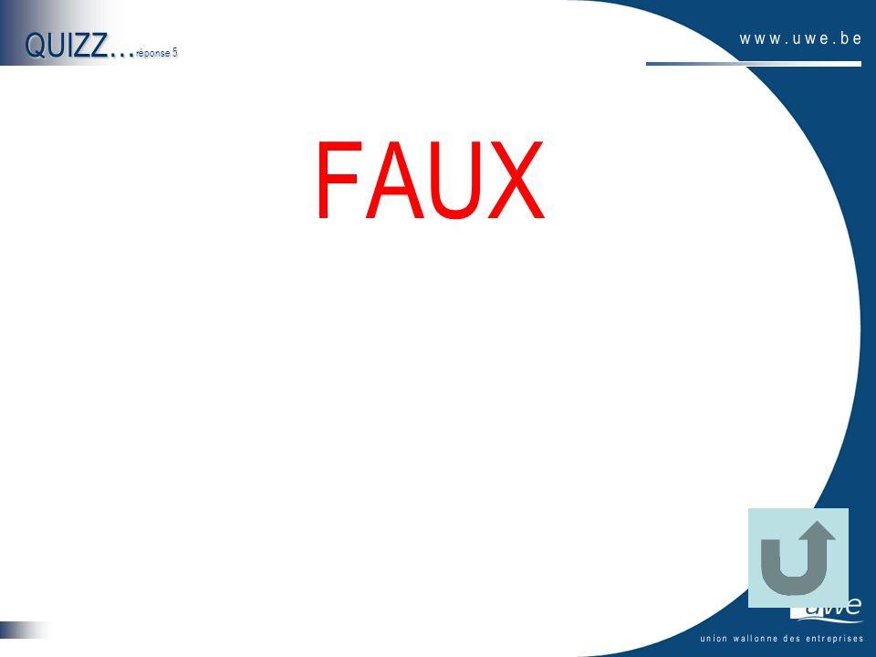 QUIZZ…réponse 5 FAUX