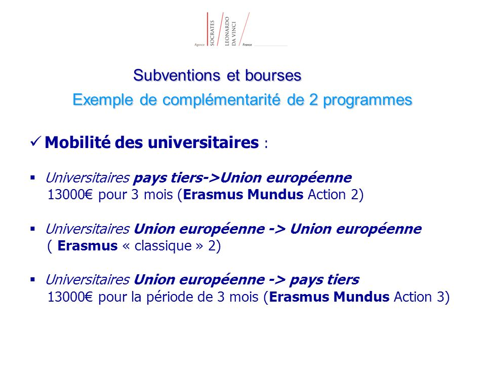 Subventions et bourses Exemple de complémentarité de 2 programmes