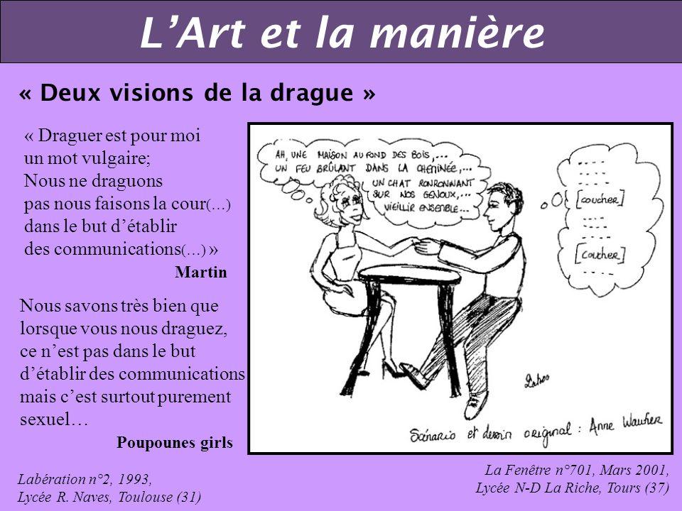 L'Art et la manière « Deux visions de la drague »