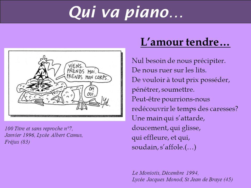 Qui va piano… L'amour tendre… Nul besoin de nous précipiter.
