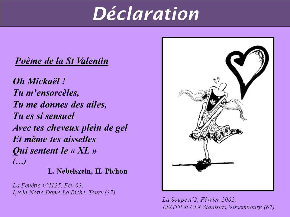 Déclaration Poème de la St Valentin Oh Mickaël ! Tu m'ensorcèles,