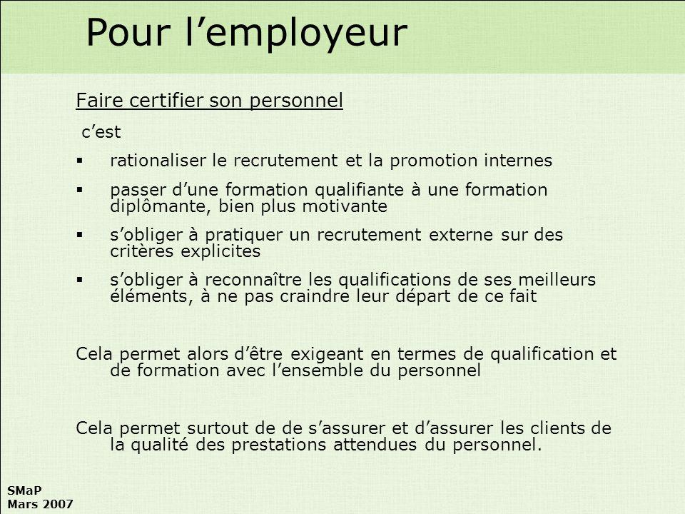 Pour l'employeur Faire certifier son personnel c'est