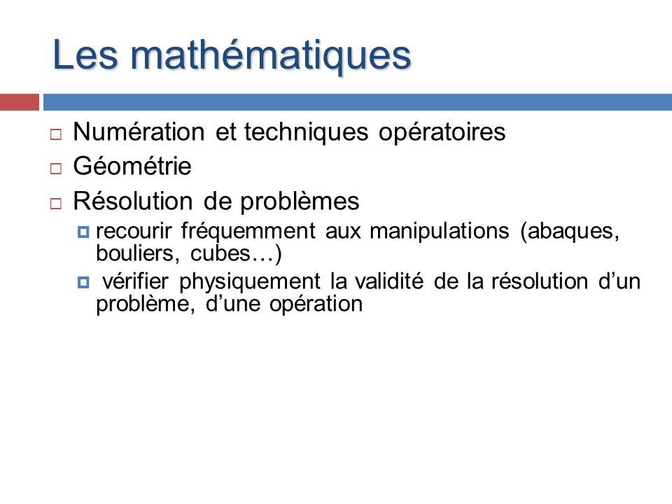 Les mathématiques Numération et techniques opératoires Géométrie