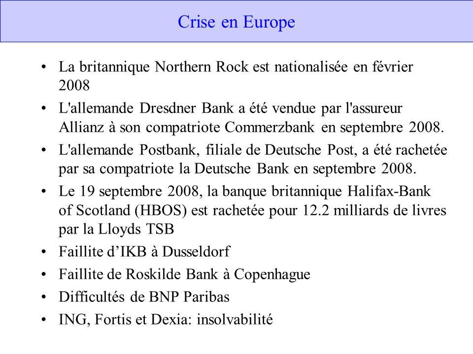 Crise en Europe La britannique Northern Rock est nationalisée en février 2008.