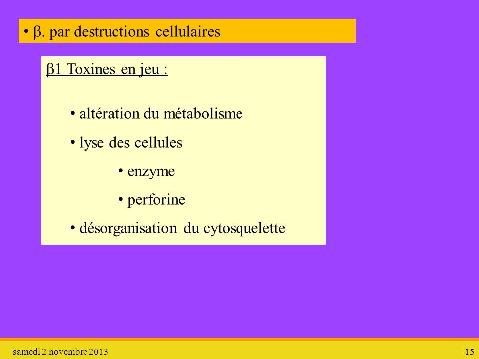 b. par destructions cellulaires