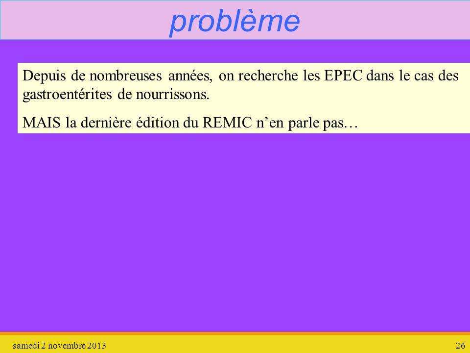 problème Depuis de nombreuses années, on recherche les EPEC dans le cas des gastroentérites de nourrissons.