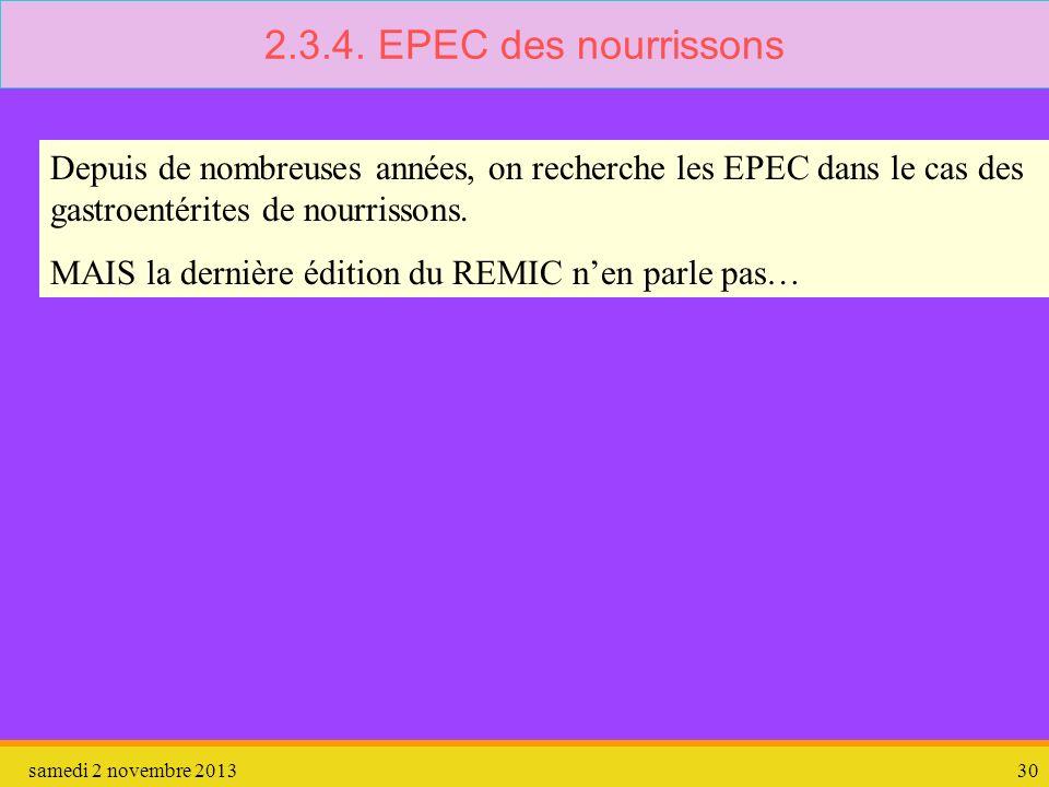 2.3.4. EPEC des nourrissons Depuis de nombreuses années, on recherche les EPEC dans le cas des gastroentérites de nourrissons.