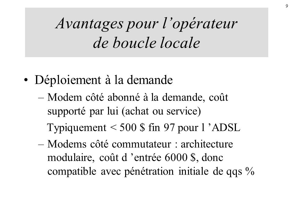 Avantages pour l'opérateur de boucle locale