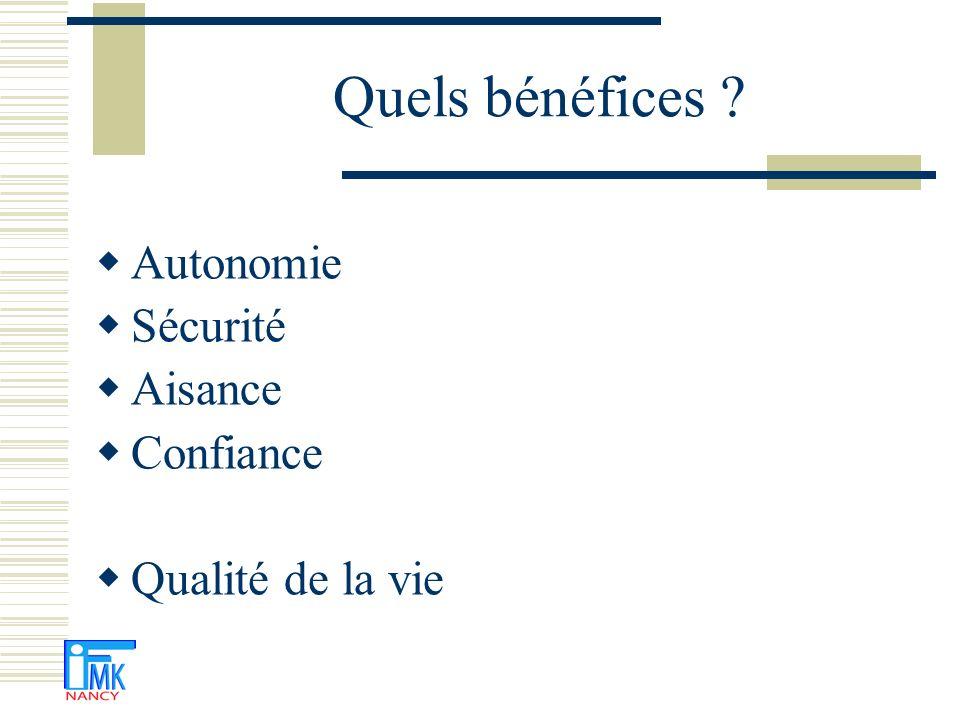 Quels bénéfices Autonomie Sécurité Aisance Confiance