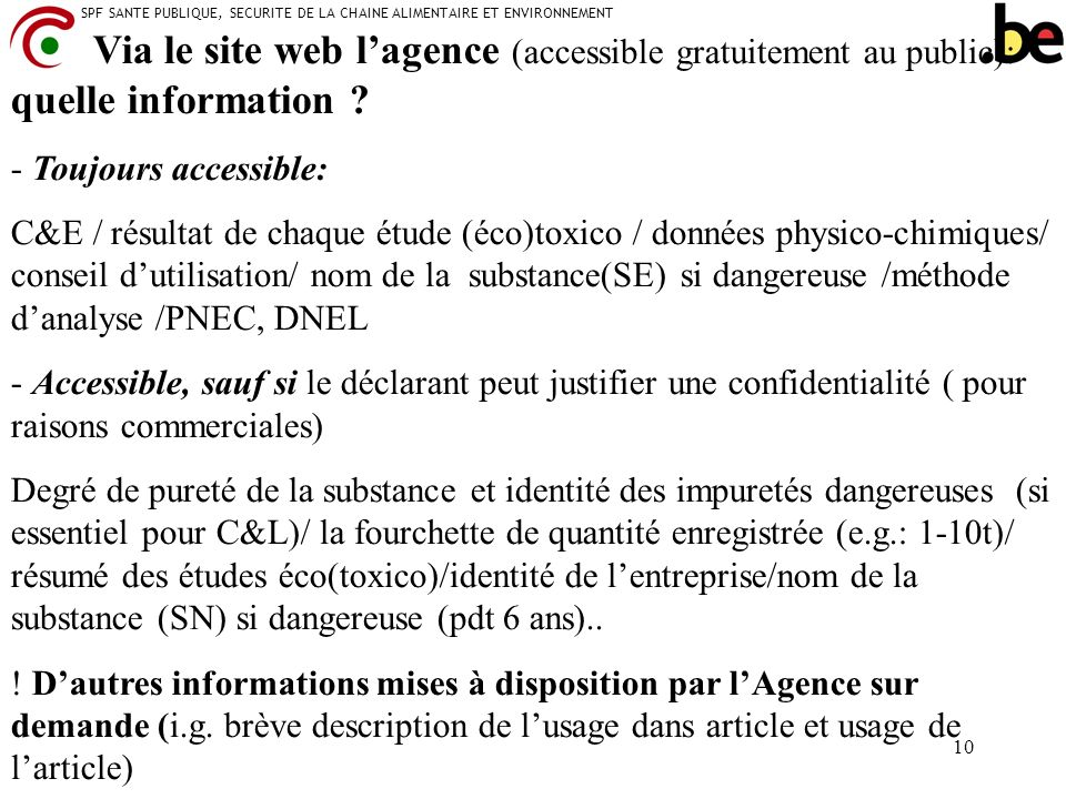 Via le site web l'agence (accessible gratuitement au public): quelle information