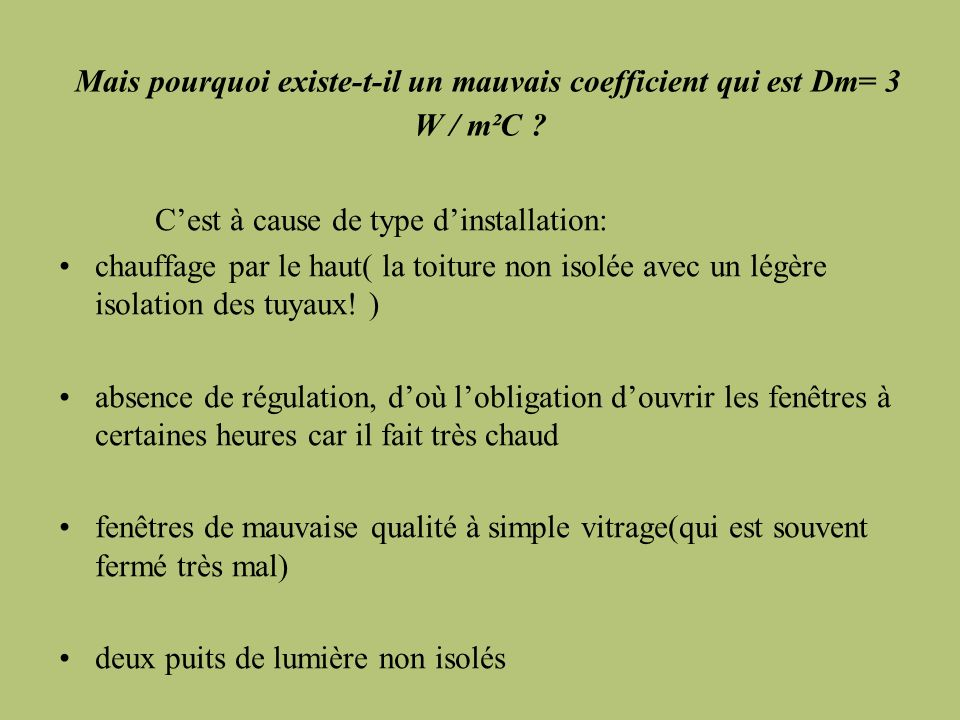 Mais pourquoi existe-t-il un mauvais coefficient qui est Dm= 3 W / m²C