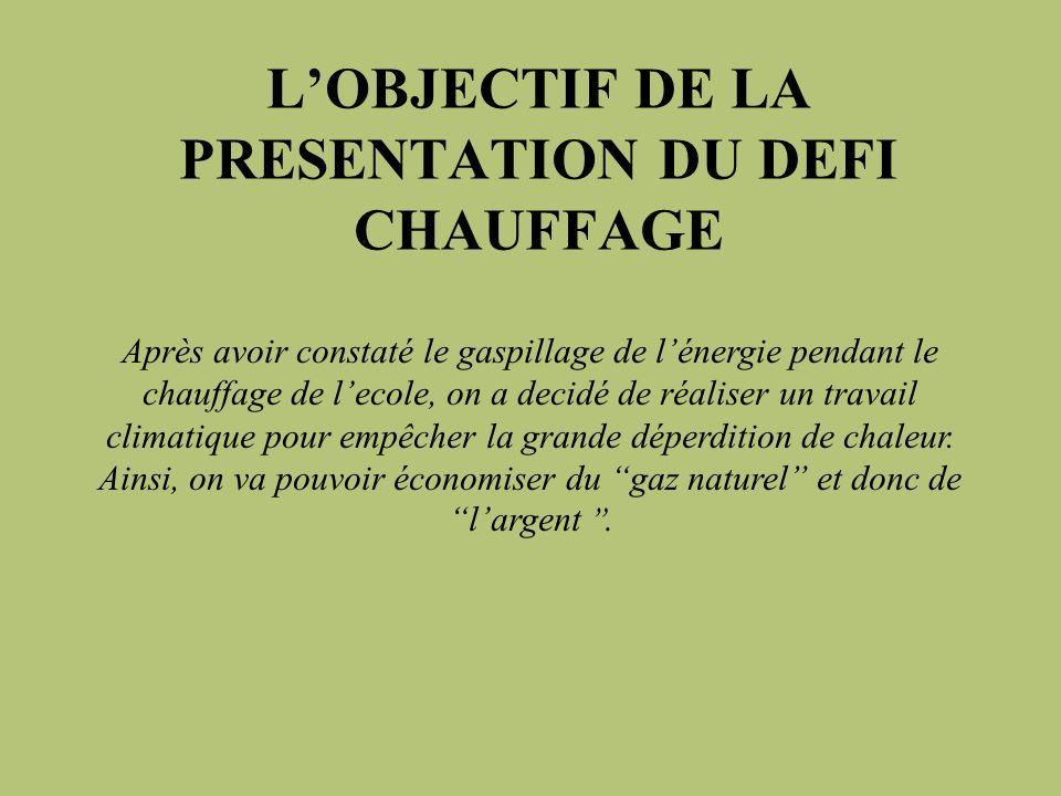 L'OBJECTIF DE LA PRESENTATION DU DEFI CHAUFFAGE
