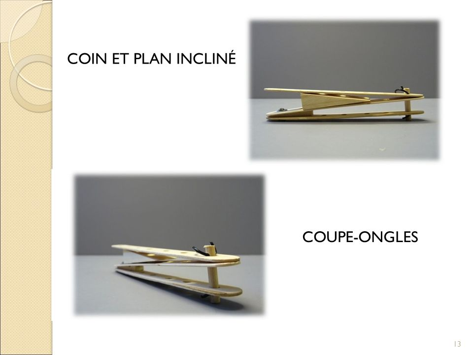 COIN ET PLAN INCLINÉ COUPE-ONGLES