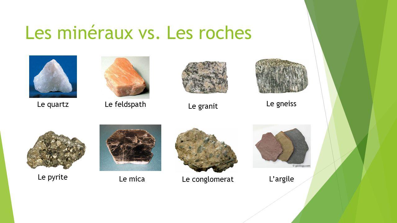 Les minéraux vs. Les roches