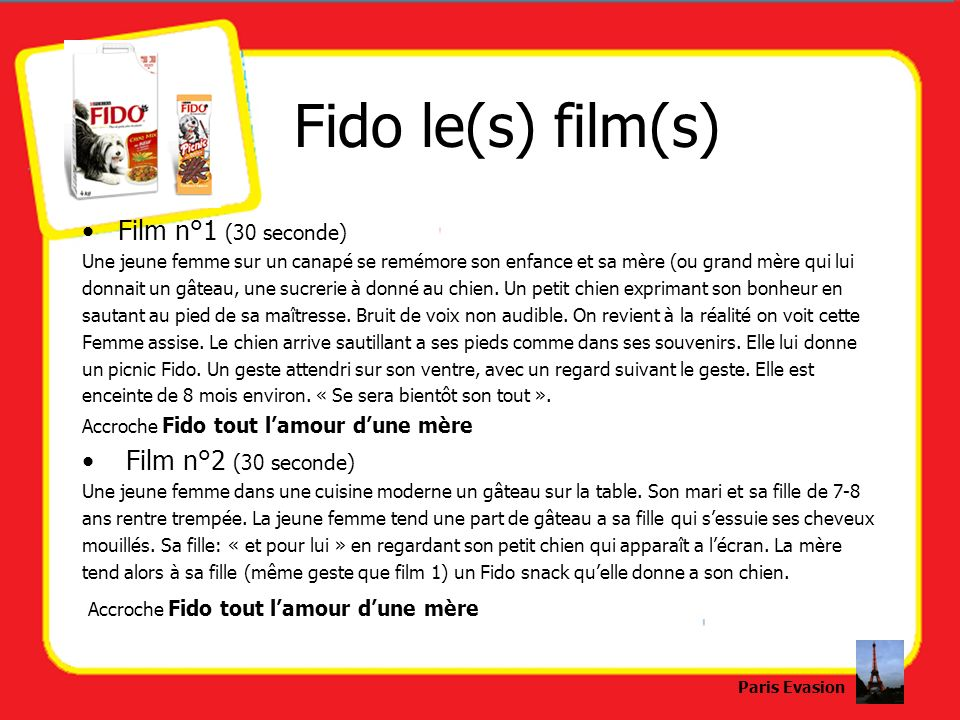 Fido le(s) film(s) Film n°1 (30 seconde) Film n°2 (30 seconde)