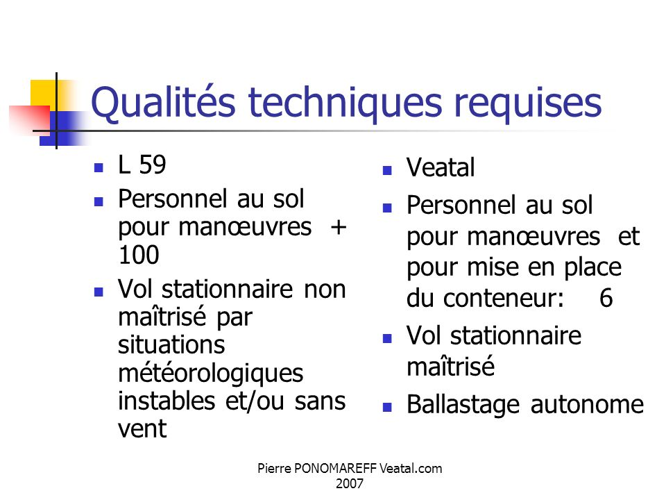 Qualités techniques requises