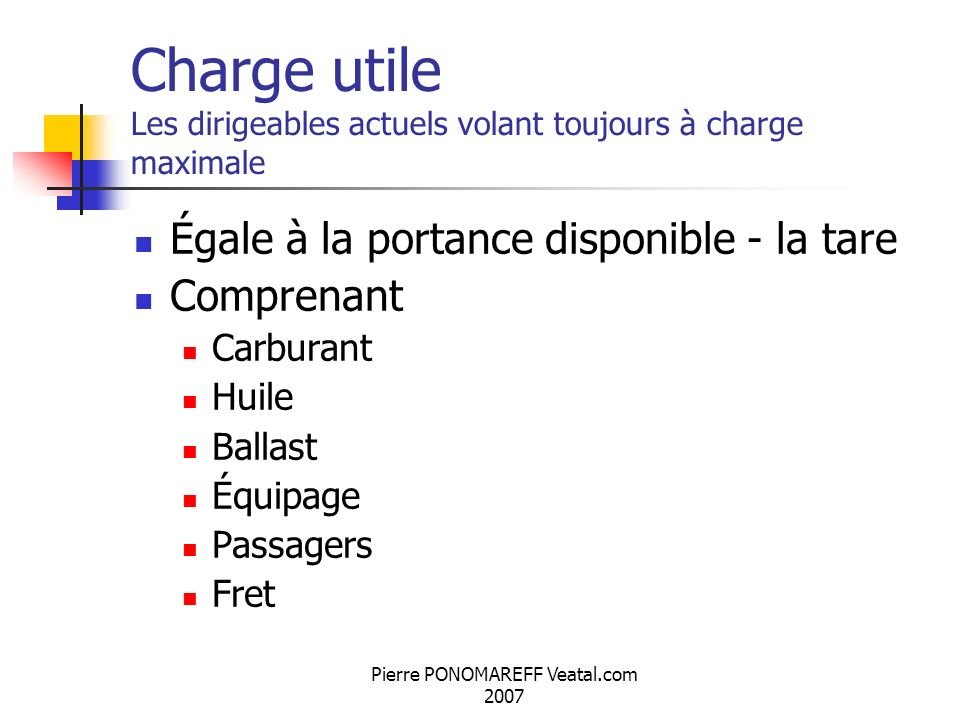 Charge utile Les dirigeables actuels volant toujours à charge maximale