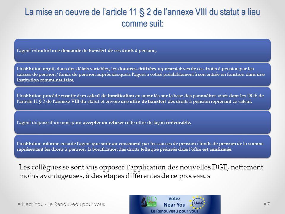 La mise en oeuvre de l'article 11 § 2 de l'annexe VIII du statut a lieu comme suit: