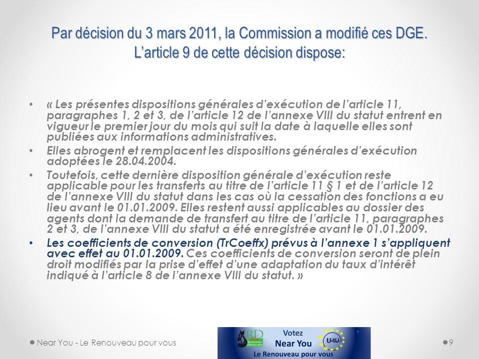 Par décision du 3 mars 2011, la Commission a modifié ces DGE