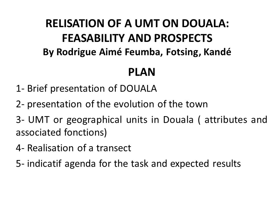 RELISATION OF A UMT ON DOUALA: FEASABILITY AND PROSPECTS By Rodrigue Aimé Feumba, Fotsing, Kandé
