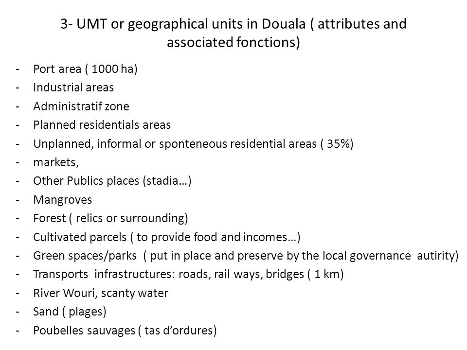 3- UMT or geographical units in Douala ( attributes and associated fonctions)