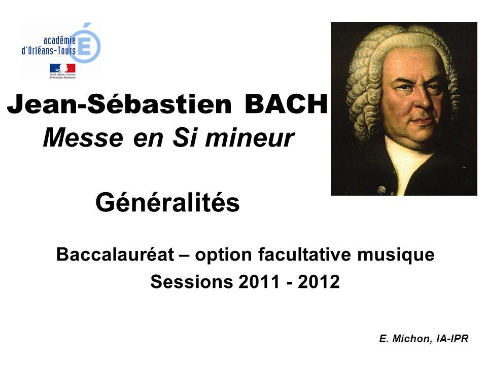 Jean-Sébastien BACH Messe en Si mineur Généralités