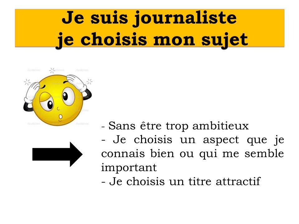 Je suis journaliste je choisis mon sujet