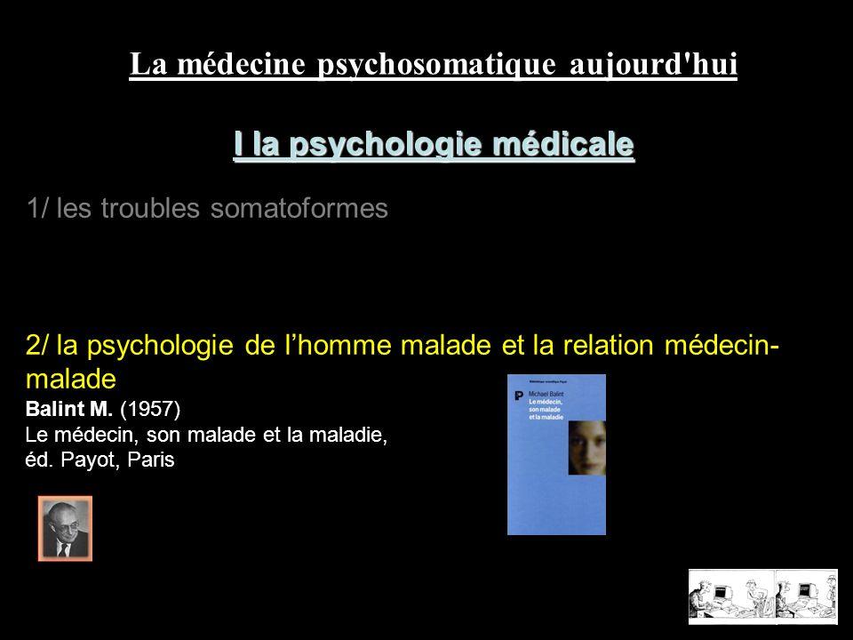 La médecine psychosomatique aujourd hui I la psychologie médicale
