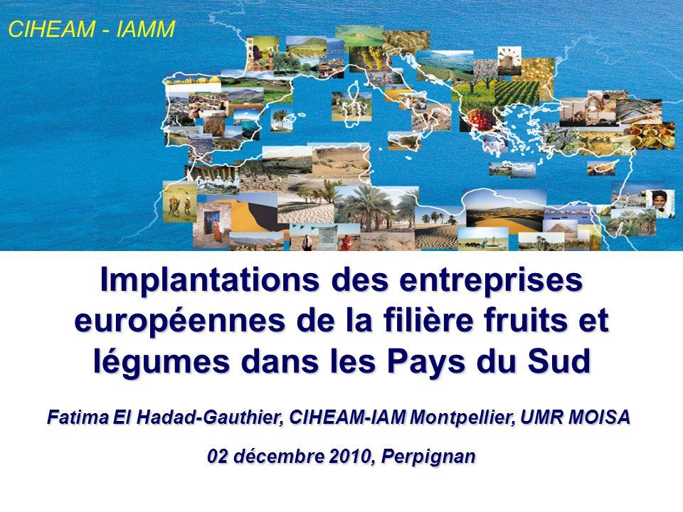 CIHEAM - IAMM Implantations des entreprises européennes de la filière fruits et légumes dans les Pays du Sud.