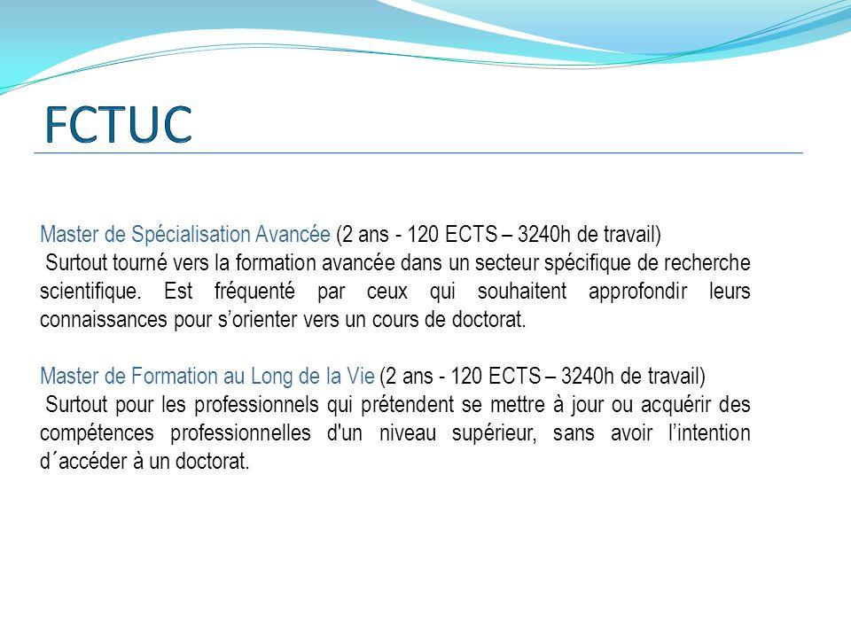 FCTUC Master de Spécialisation Avancée (2 ans - 120 ECTS – 3240h de travail)