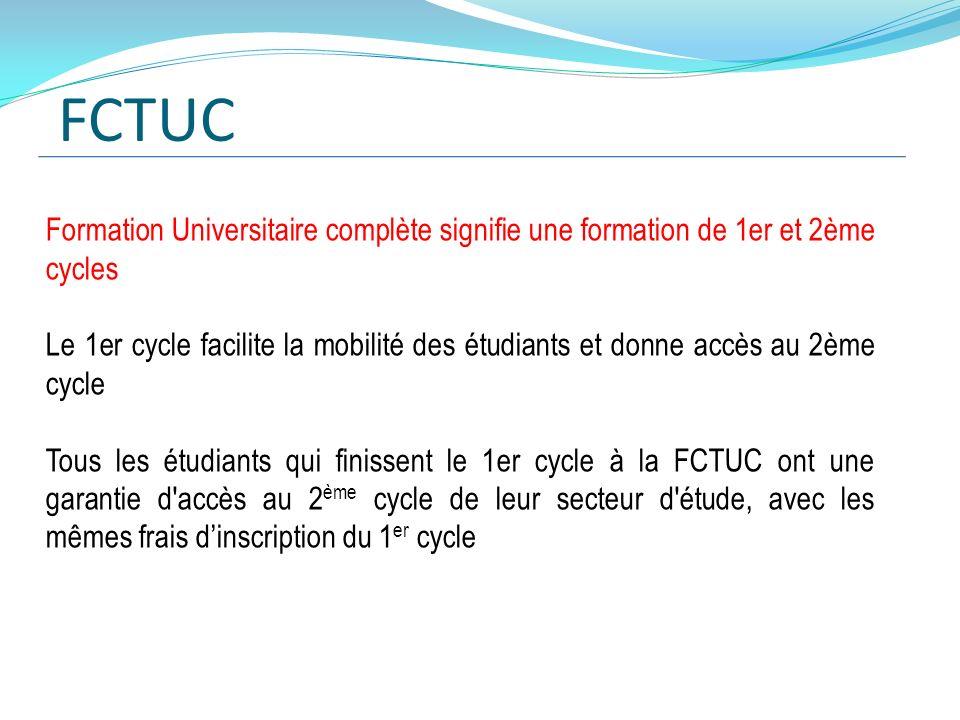 FCTUC Formation Universitaire complète signifie une formation de 1er et 2ème cycles.