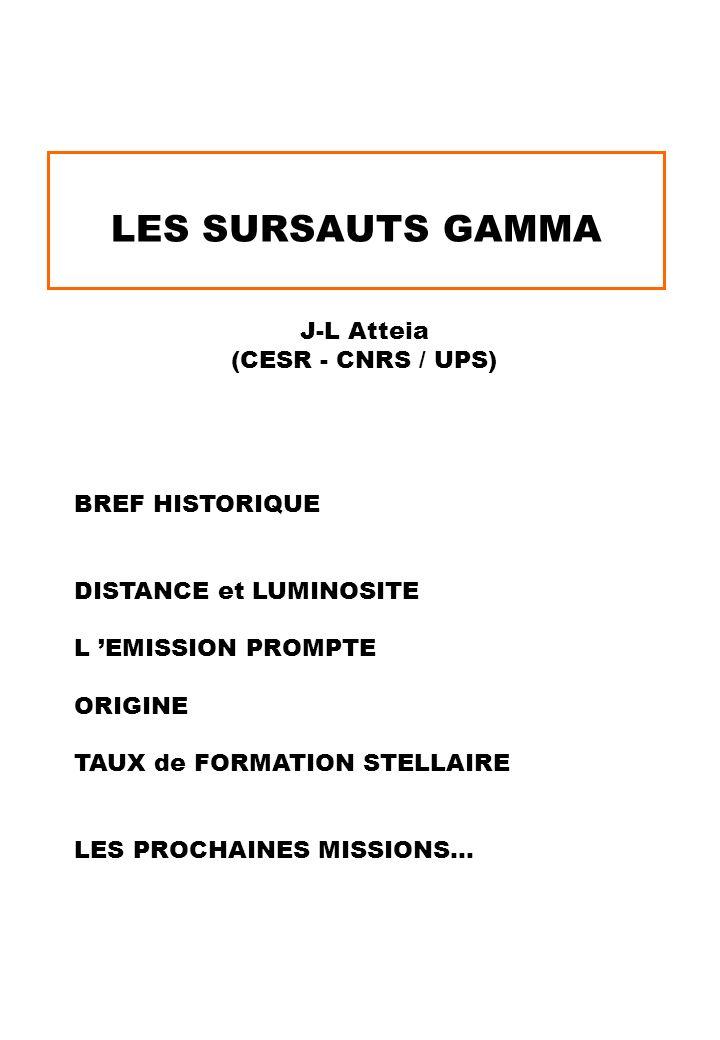 LES SURSAUTS GAMMA J-L Atteia (CESR - CNRS / UPS) BREF HISTORIQUE