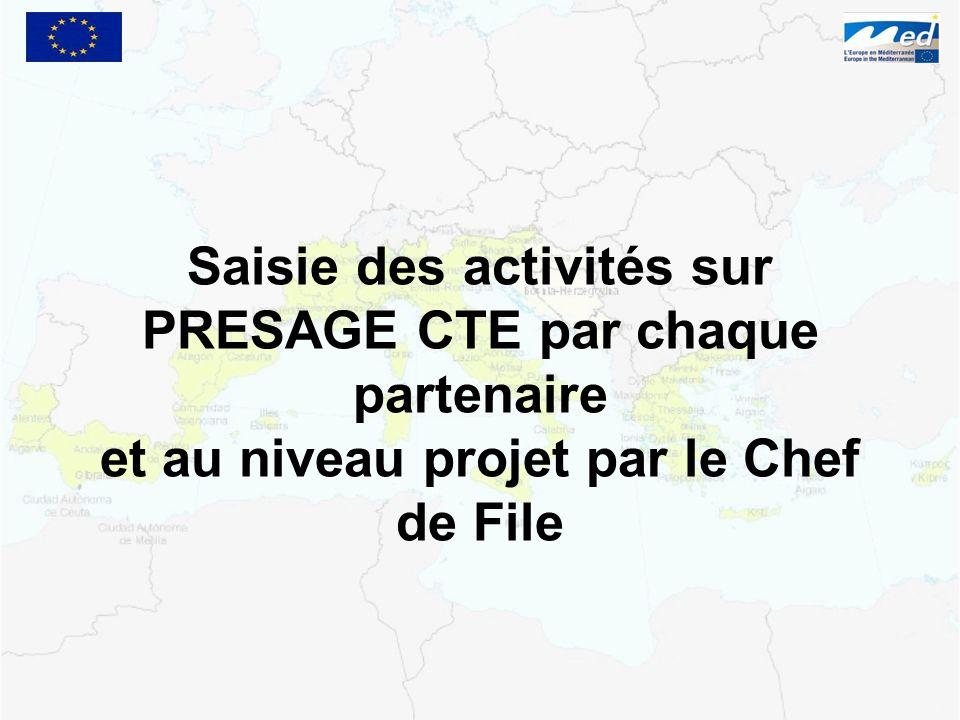 Saisie des activités sur PRESAGE CTE par chaque partenaire et au niveau projet par le Chef de File