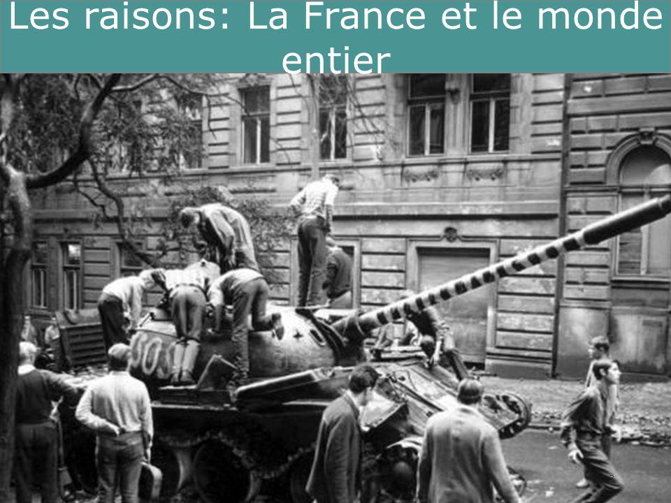 Les raisons: La France et le monde entier