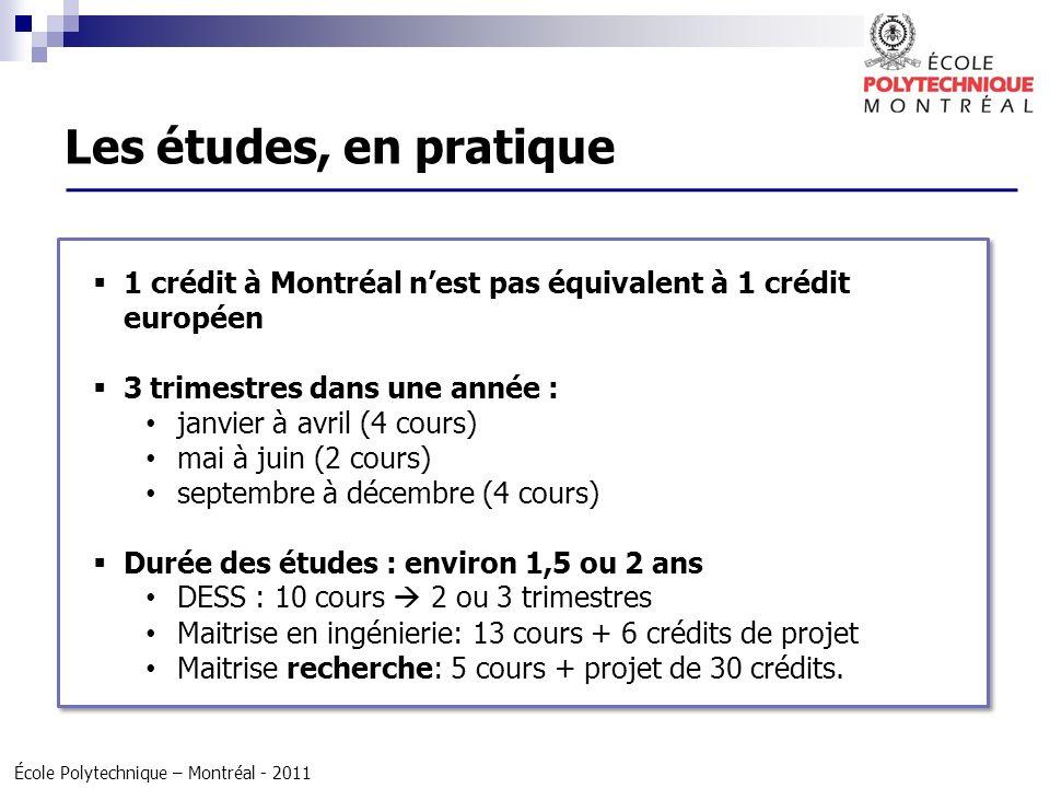 Les études, en pratique1 crédit à Montréal n'est pas équivalent à 1 crédit européen. 3 trimestres dans une année :