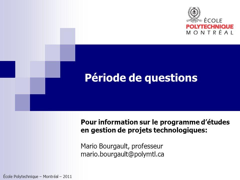 Période de questions Pour information sur le programme d'études en gestion de projets technologiques: