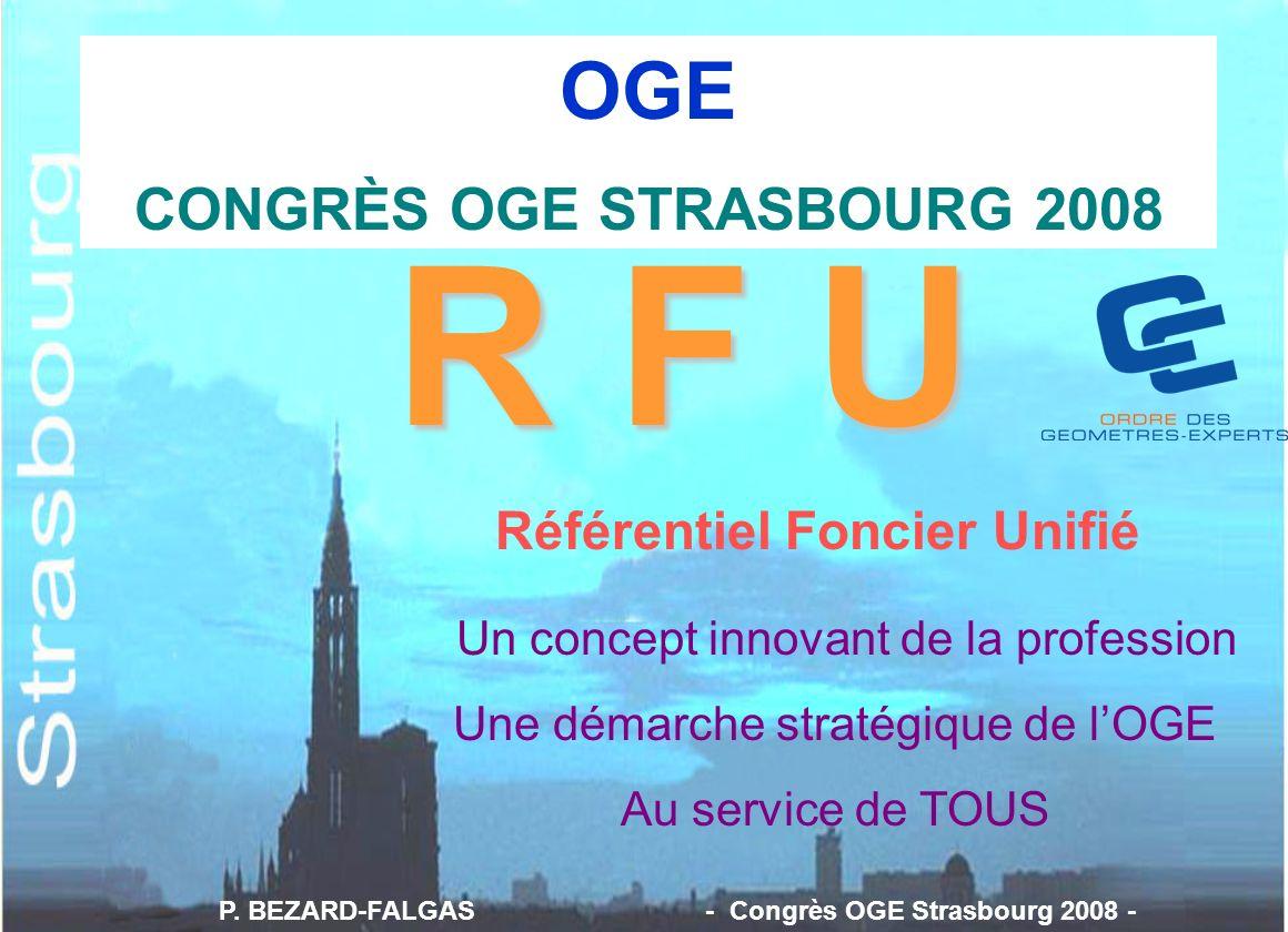 R F U OGE CONGRÈS OGE STRASBOURG 2008 Référentiel Foncier Unifié