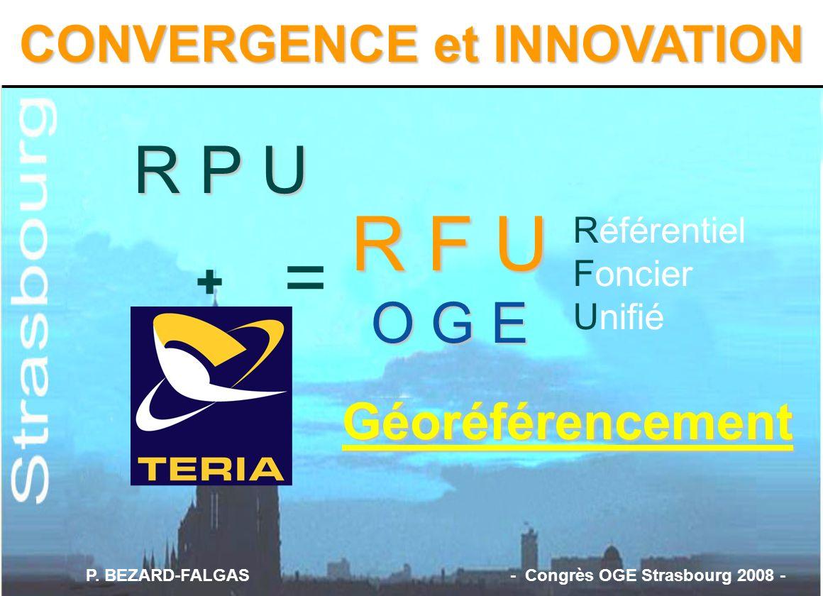 R F U O G E = R P U CONVERGENCE et INNOVATION Géoréférencement +